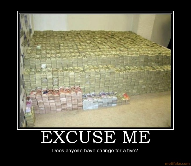 excuse-me-money-five-change-demotivational-poster-1247616742